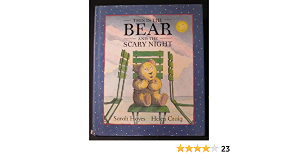 This Is The Bear And The Scary Night Hayes Sarah Craig Helen 9780316352505 Amazon Com Books