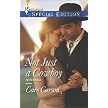 Not Just a Cowboy (Texas Rescue series Book 1)