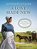 img - for A Love Made New (Amish of Birch Creek) book / textbook / text book