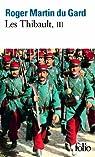 Les Thibault, tome 3 (3/3) : L'été 1914 (suite et fin) - Epilogue par Martin du Gard