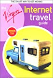 Virgin Internet Travel Guide, Virgin Publishing Staff, 0762707852