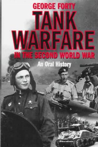 Tank Warfare in the Second World War: An Oral History (Diamond Supply Co 1998)