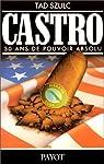 Fidel Castro: Trente ans de pouvoir absolu par Szulc
