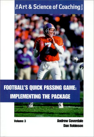 Footballs Quick Passing Game (Art & Science of Coaching) Quick Passing Game