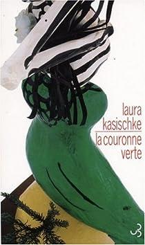 La couronne verte par Kasischke