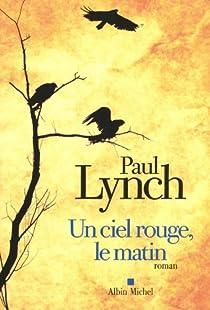 Un ciel rouge, le matin par Lynch