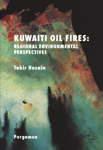 Kuwaiti Oil Fires: Regional Environmental Perspectives - Kuwaiti Oil