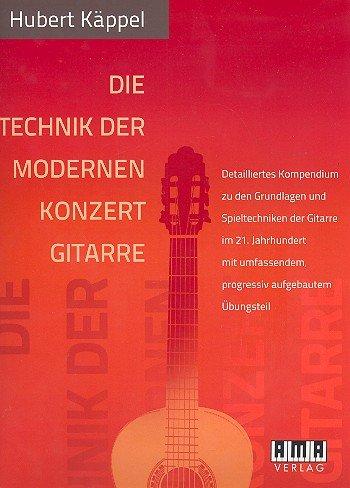 Méthodes et pédagogie AMA VERLAG KAPPEL H - DIE TECHNIK DER MODERNEN KONZERTGITARRE Guitare acoustique