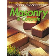 Step-by-Step Masonry & Concrete (Better Homes & Gardens: Step by Step)