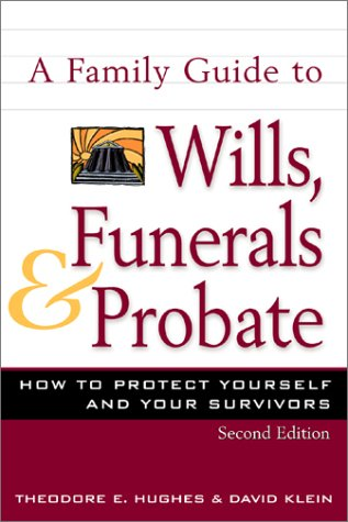 A-Family-Guide-to-Wills-Funerals-and-Probate-How-to-Protect-Yourself-and-Your-Survivors