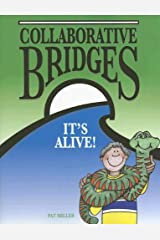 Collaborative Bridges: It's Alive! Paperback