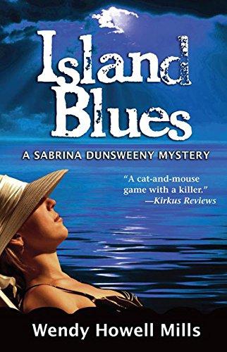 Island Blues: A Sabrina Dunsweeny Mystery (Sabrina Dunsweeny Mysteries)