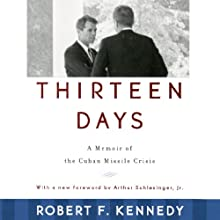 Thirteen Days: A Memoir of the Cuban Missile Crisis Audiobook by Robert F. Kennedy Narrated by Kurt Elftmann