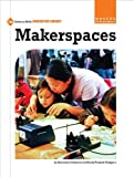 Makerspaces, Samantha Roslund and Emily Puckett Rodgers, 162431273X