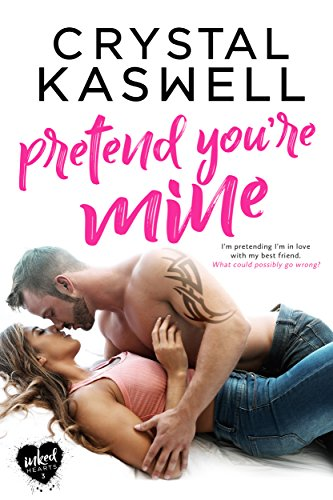 Pretend You're Mine (Inked Hearts Book 3) (Best Way To Care For A New Tattoo)