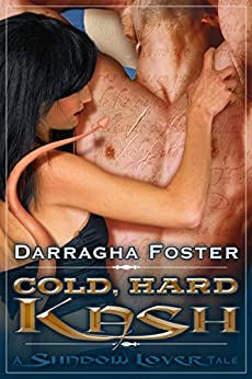 Cold, Hard Kash (A Shadow Lover Tale) by [Foster, Darragha]