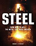 img - for Steel: From Mine to Mill, the Metal that Made America book / textbook / text book