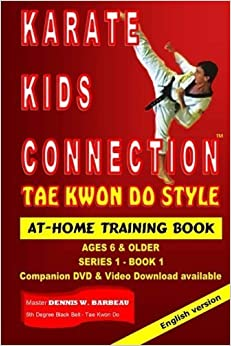 Karate Kids Connection-Tae Kwon Do Style: Tae Kwon Do Style (Series 1) (Volume 1) by Dennis W Barbeau (2013-12-05)
