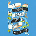 A New Map of Love Audiobook by Abi Oliver Narrated by Peter Kenny