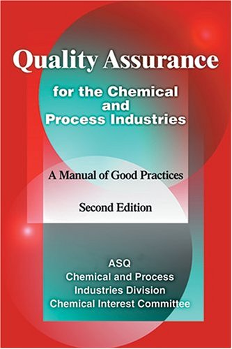 Quality Assurance for the Chemical and Process Industries: A Manual of Good Practices
