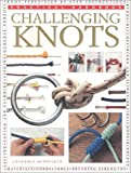 Challenging Knots, Anness Publishing Staff and Geoffrey Budworth, 0754805123