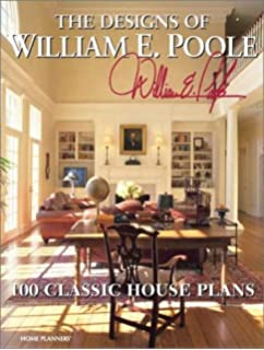 William Poole Designs spaciousness The Designs Of William E Poole 100 Classic House Plans