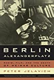 img - for Berlin Alexanderplatz: Radio, Film, and the Death of Weimar Culture by Peter Jelavich (2009-03-31) book / textbook / text book