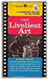 The Liveliest Art, Arthur Knight, 0451616170