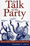 The Talk of the Party, Sharon E. Jarvis, 0742538575