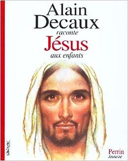Alain Decaux raconte Jésus aux enfants
