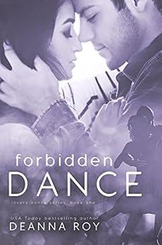 Forbidden Dance (Lovers Dance Book 1) by [Roy, Deanna]