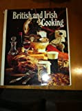 british and irish cooking - British and Irish Cooking: Traditional Dishes Prepared in a Modern Way (Round the world cooking library)