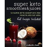 Super Keto Smoothies & Juices