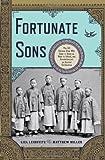 Fortunate Sons, Liel Leibovitz and Matthew Miller, 0393070042