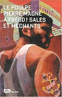 A freud ! Sales et méchants par Magne