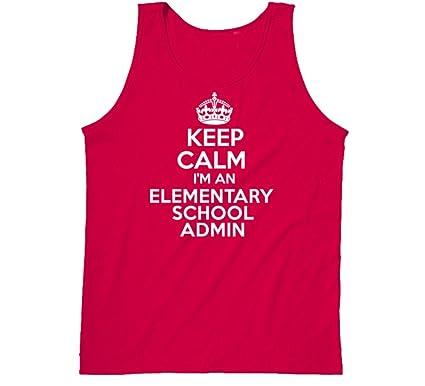 Yeoldeshirtshop Keep Calm Im An Elementary School Admin Occupation