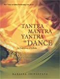 img - for Tantra Mantra Yantra in Dance book / textbook / text book