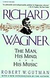 Richard Wagner, Robert W. Gutman and Richard Wagner, 0156776154