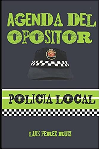 Agenda del Opositor Policía Local (Spanish Edition): Luis ...