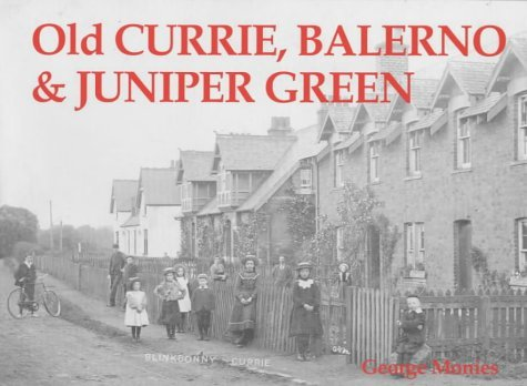 Old Currie, Balerno and Juniper Green by George Monies - Online Monies