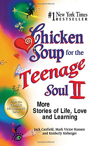 Chicken Soup for the Teenage Soul by Jack Canfield, Mark Victor Hansen, Kimberly Kirberger