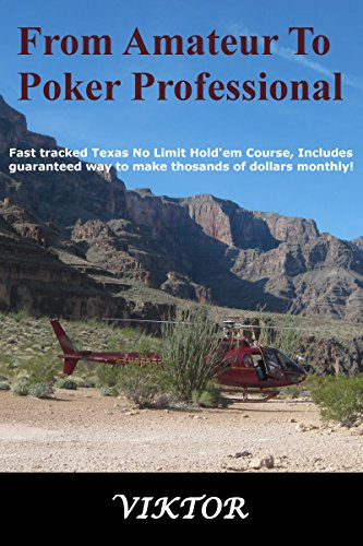 From Amateur To Poker Professional: Fast tracked Texas No Limit Hold'em course, Includes guaranteed way to make thousands of dollars monthly! Pdf