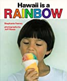 img - for Hawaii is a Rainbow (Kolowalu Books (Hardcover)) book / textbook / text book