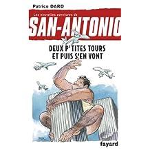 Deux p'tites tours et puis s'en vont : Les nouvelles aventures de San Antonio (Littérature Française) (French Edition)