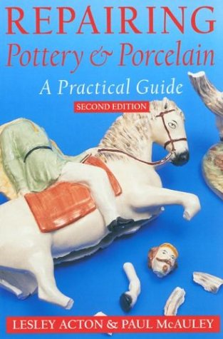 Repairing Pottery and Porcelain: A Practical Guide, 2nd edition