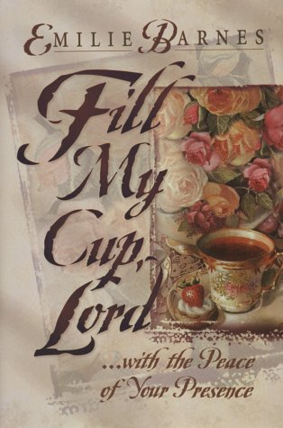 Fill My Cup, Lord... With the Peace of Your Presence
