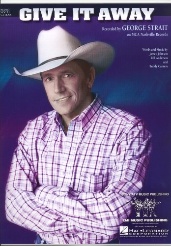 Give It Away (Recorded by George Strait on MCA Nashville ()