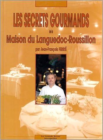 En ligne Les secrets gourmands de la Maison du Languedoc-Roussillon epub pdf
