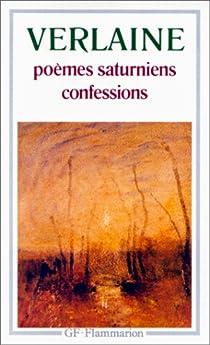 Poèmes saturniens - confessions par Verlaine