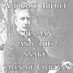 The Man and the Snake | Ambrose Bierce